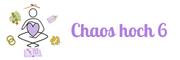 Chaos hoch 6