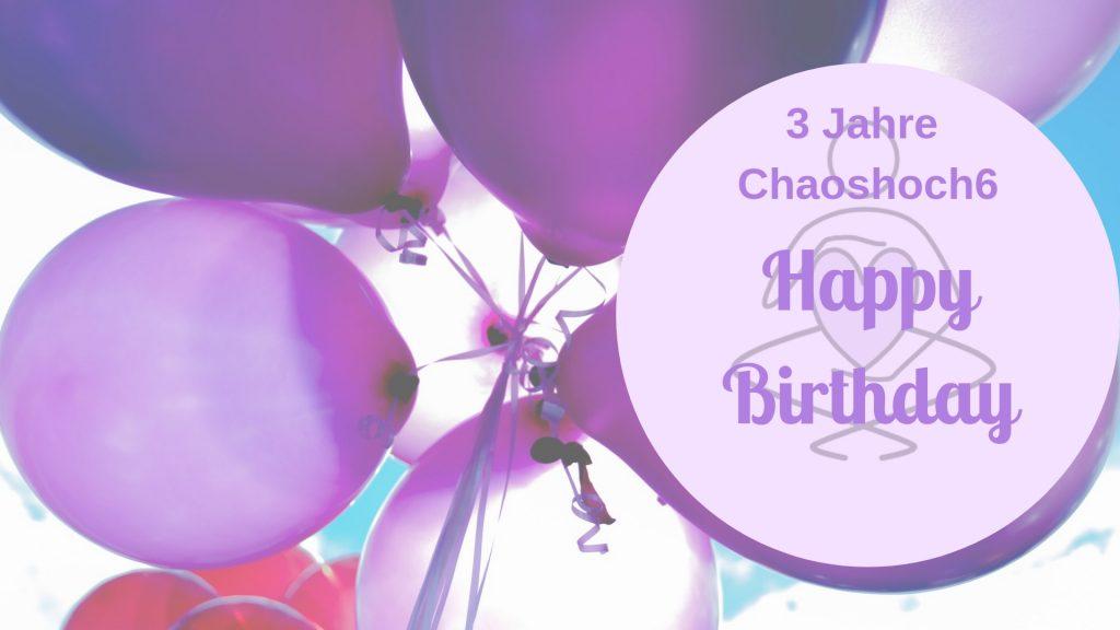 Chaos hoch 6 - Ein Mamablog wird drei