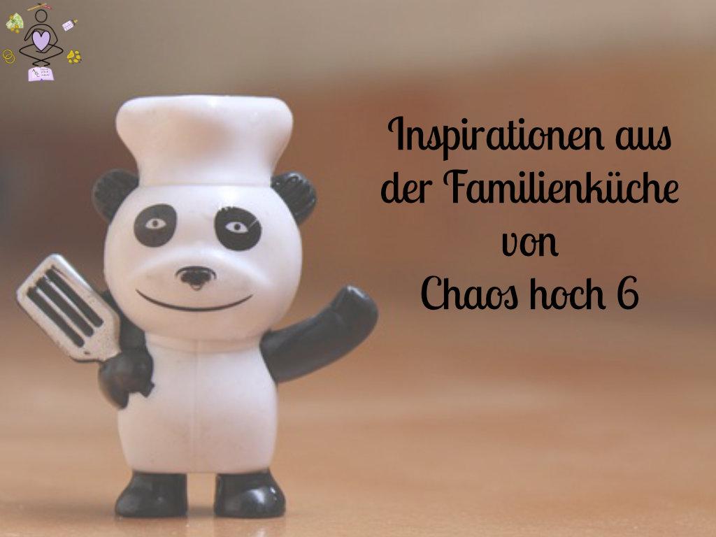 inspirationen aus der familienküche von chaos hoch 6 der familienblog aus dem waldviertel