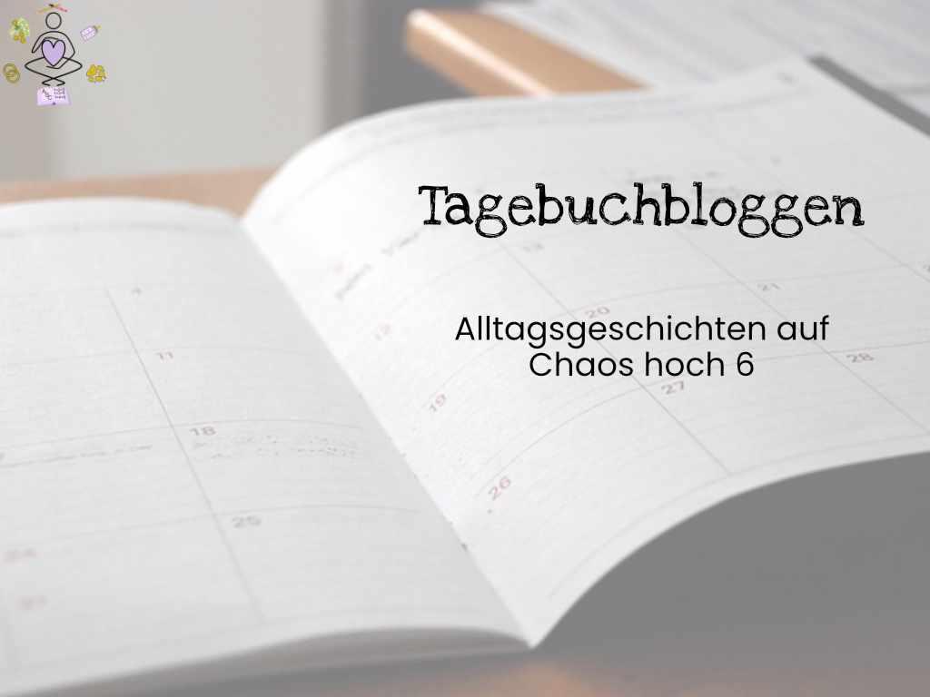 Tagebuchbloggen auf chaoshoch6